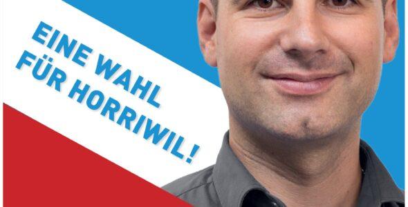 """Nicht nur """"eine"""" Wahl, sondern """"die"""" Wahl für Horriwil!"""
